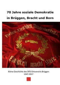 70 Jahre soziale Demokratie in Brüggen, Bracht und Born von Rosowski,  Udo