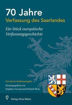 70 Jahre Verfassung des Saarlandes – Ein Stück europäische Verfassungsgeschichte von Theis,  Roland, Toscani,  Stephan