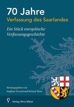 70 Jahre Verfassung des Saarlandes von Theis,  Roland, Toscani,  Stephan