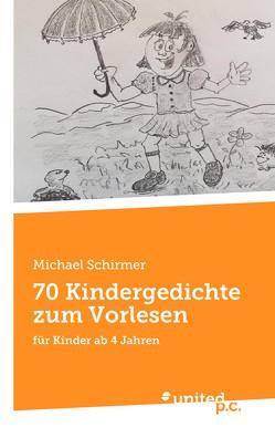 70 Kindergedichte zum Vorlesen von Schirmer,  Michael