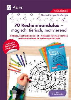 70 Rechenmandalas – magisch, tierisch, motivierend von Seeger,  Norbert, Seeger,  Rita