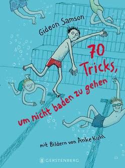 70 Tricks, um nicht baden zu gehen von Erdorf,  Rolf, Kuhl,  Anke, Samson,  Gideon