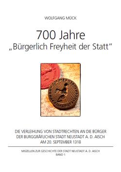 """700 Jahre """"Bürgerlich Freyheit der Statt"""" von Mück,  Wolfgang"""