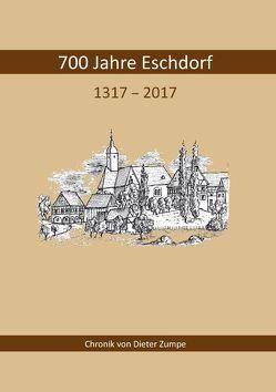 700 Jahre Eschdorf 1317 – 2017 von Eschdorf e.V.,  Förderkreis, Zumpe,  Dieter