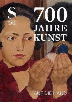 700 Jahre Kunst. Auf die Hand