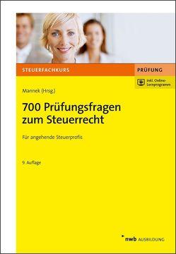 700 Prüfungsfragen zum Steuerrecht von Grommes,  Michael, Mannek,  Wilfried, Vogl,  Elmar, Wagner,  Edmund, Wenhardt,  Christoph, Wiegand,  Karin