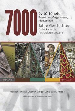 7000 Jahre Geschichte von Heinrich-Tamaska,  Orsolya, Winger,  Daniel
