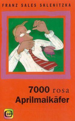 7000 rosa Aprilmaikäfer von Sklenitzka,  Franz S