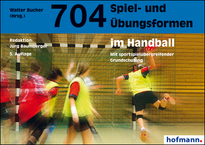 704 Spiel- und Übungsformen im Handball von Baumberger,  Jürg