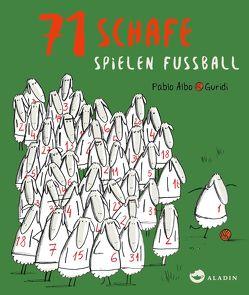 71 Schafe spielen Fussball von Albo,  Pablo, Guridi,  Raúl Nieto, Hahn,  Mónica