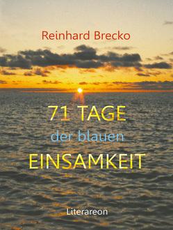 71 Tage der blauen Einsamkeit von Brecko,  Reinhard