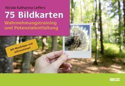 75 Bildkarten Wahrnehmungstraining und Potenzialentfaltung von Leffers,  Nicola Katharina