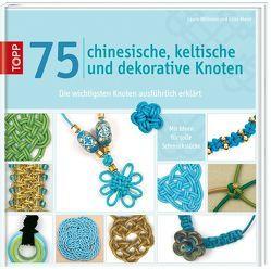 75 chinesische, keltische und dekorative Knoten von Mann,  Elise, Williams,  Laure