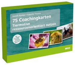 75 Coachingkarten Tiermotive ressourcenorientiert nutzen von Fränkle,  Rudi, Römer,  Jasmin, Thoma,  Isabella