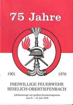 75 Jahre Freiwillige Feuerwehr Beselich-Obertiefenbach von Sehr,  Franz-Josef