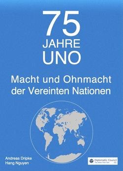 75 Jahre UNO von Dripke,  Andreas, Nguyen,  Hang