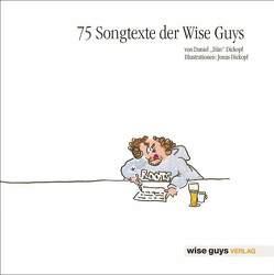 75 Songtexte der Wise Guys von Dickopf,  Jonas
