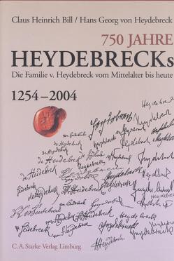 750 Jahre HEYDEBRECKs von Bill,  Claus H, Heydebreck,  Hans G von
