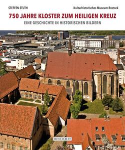 750 Jahre Kloster zum Heiligen Kreuz von Dr. Steffen,  Stuth