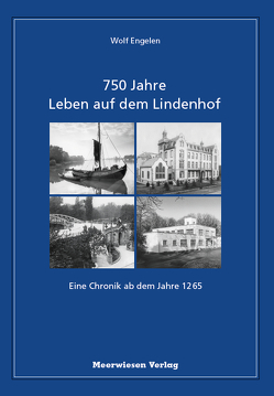 750 Jahre Leben auf dem Lindenhof von Engelen,  Wolf