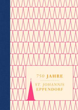 750 Jahre – St. Johannis Eppendorf von Hansen,  Meike, Janssen,  Veronika