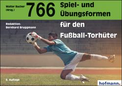 766 Spiel- und Übungsformen für den Fußball-Torhüter von Bruggmann,  Bernhard
