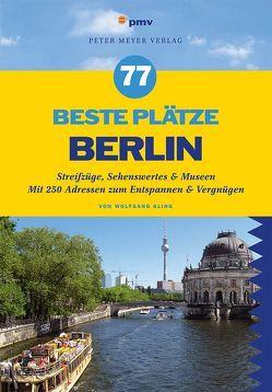 77 beste Plätze Berlin von Kling,  Wolfgang