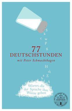 77 Deutschstunden mit Peter Schmachthagen von Schmachthagen,  Peter