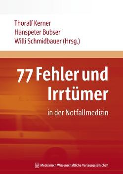 77 Fehler und Irrtümer in der Notfallmedizin von Bubser,  Hanspeter, Kerner,  Thoralf, Schmidbauer,  Willi