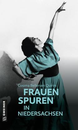 77 Frauenspuren in Niedersachsen von Bellersen Quirini,  Cosima