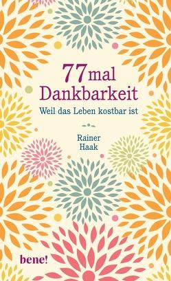 77 mal Dankbarkeit von Haak,  Rainer