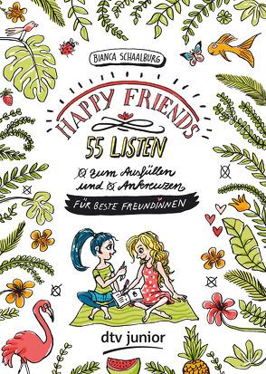 HAPPY FRIENDS – 55 Listen für beste Freundinnen (zum Ausfüllen und Ankreuzen) von Schaalburg,  Bianca