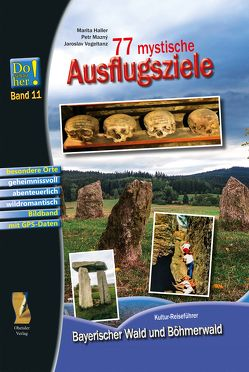 77 mystische Ausflugsziele von Haller,  Marita, Mazný,  Petr, Schopf,  Hans, Vogeltanz,  Jaroslav