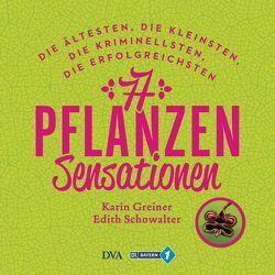 77 Pflanzen-Sensationen von Greiner,  Karin, Schowalter,  Edith