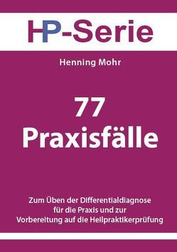 77 Praxisfälle von Mohr,  Henning
