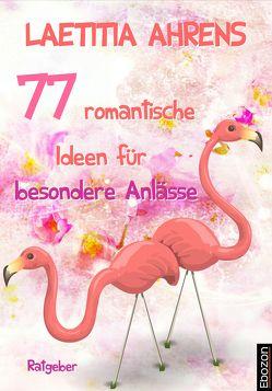77 romantische Ideen für besondere Anlässe von Ahrens,  Laetitia