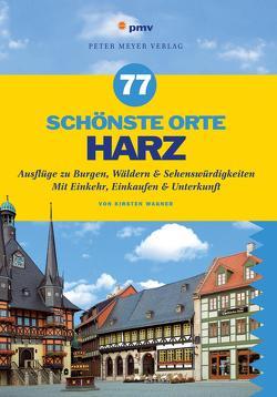 77 schönste Orte Harz von Wagner,  Kirsten