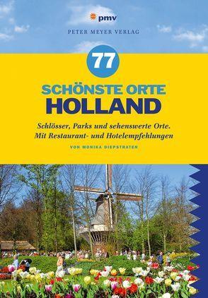 77 schönste Orte Holland von Diepstraten,  Monika