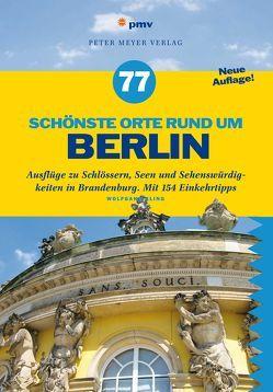 77 schönste Orte rund um Berlin von Kling,  Wolfgang