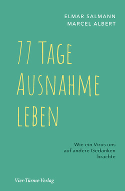 77 Tage Ausnahme leben von Albert,  Marcel, Salmann,  Elmar