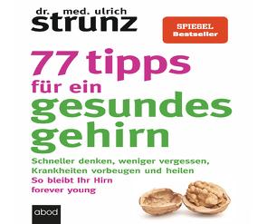 77 Tipps für ein gesundes Gehirn von Birnstiel,  Thomas, Strunz,  Dr. med. Ulrich