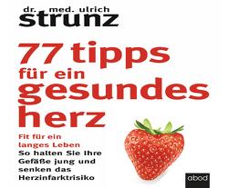 77 Tipps für ein gesundes Herz von Birnstiel,  Thomas, Strunz,  Dr. med. Ulrich