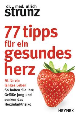 77 Tipps für ein gesundes Herz von Strunz,  Ulrich