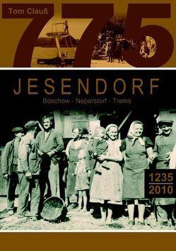775 Jahre Jesendorf von Clauß,  Tom
