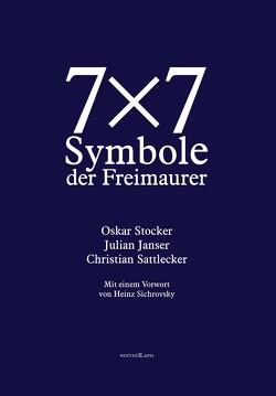 7×7 Symbole der Freimaurer von Janser,  Julian, Sattlecker,  Christian, Sichrovsky,  Heinz, Stocker,  Oskar