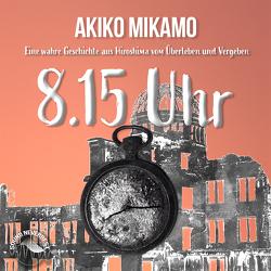 8.15 Uhr von Dumont,  René, Gröner,  Klaus, Gscheidle,  Tillmann, Mikamo,  Akiko