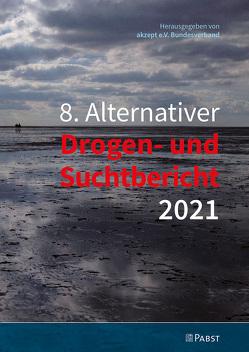 8. Alternativer Drogen- und Suchtbericht 2021