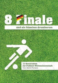 8 Finale und ein bisschen drumherum … von Forahn,  Gerd