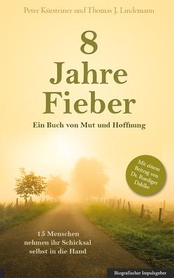 8 Jahre Fieber von Kürsteiner,  Peter, Lindemann,  Thomas J.