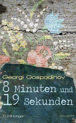 8 Minuten und 19 Sekunden von Gospodinov,  Georgi, Sitzmann,  Alexander